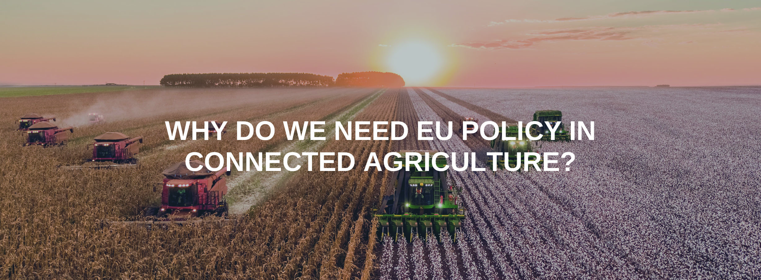 Why Do We Need EU policy in Connected Agriculture?