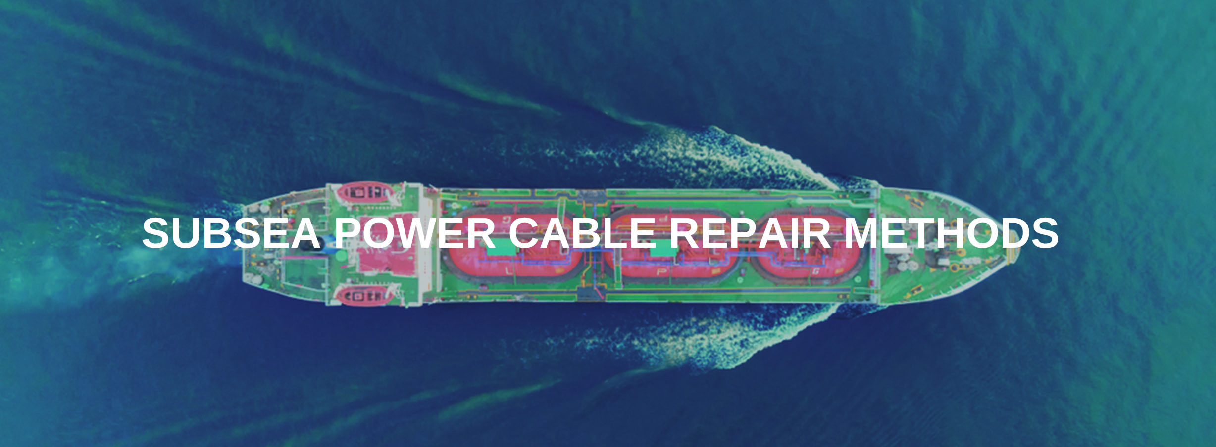 The Best Subsea Power Cable Repair Methods