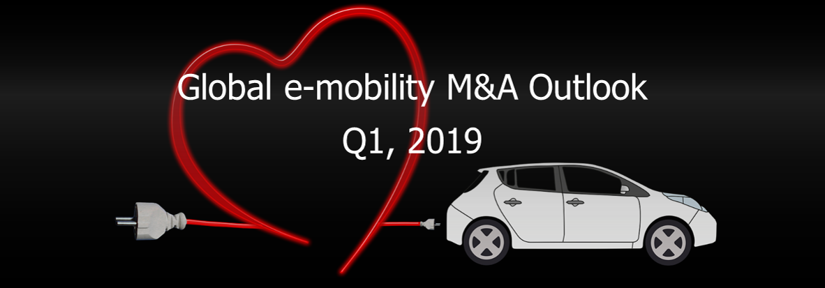 Global e-mobility M&A Outlook – Q1, 2019